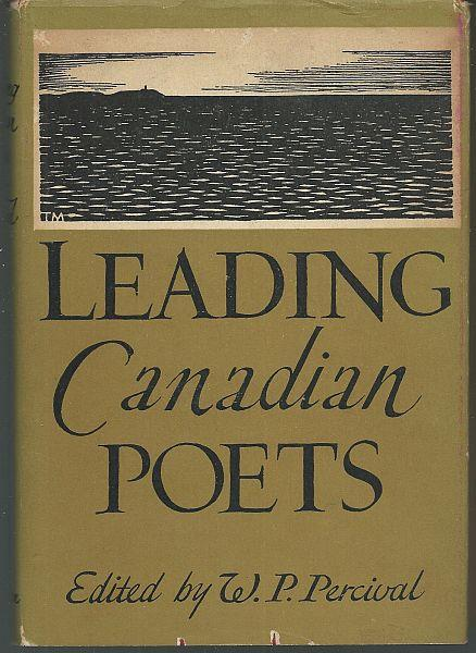 LEADING CANADIAN POETS, Percival, W. P. editor
