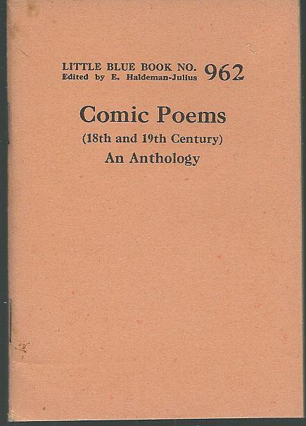 COMIC POEMS (18TH AND 19TH CENTURY) AN ANTHOLOGY, Haldeman-Julius, E.