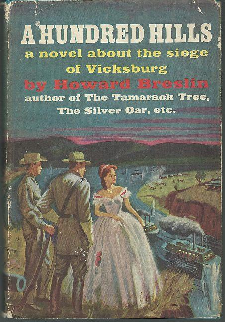 HUNDRED HILLS A Novel about the Siege of Vicksburg, Breslin, Howard