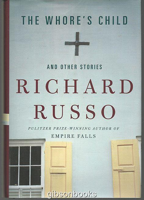 WHORE'S CHILD AND OTHER STORIES, Russo, Richard