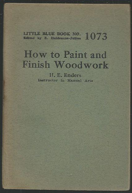 HOW TO PAINT AND FINISH WOODWORK, Enders, H. E.