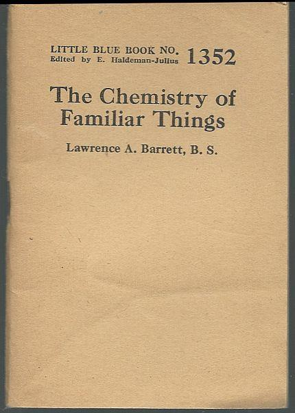 CHEMISTRY OF FAMILIAR THINGS, Barrett, Lawrence