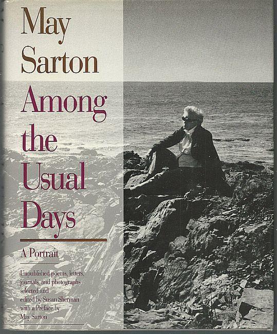 MAY SARTON AMONG THE USUAL DAYS A Portrait, Sarton, May