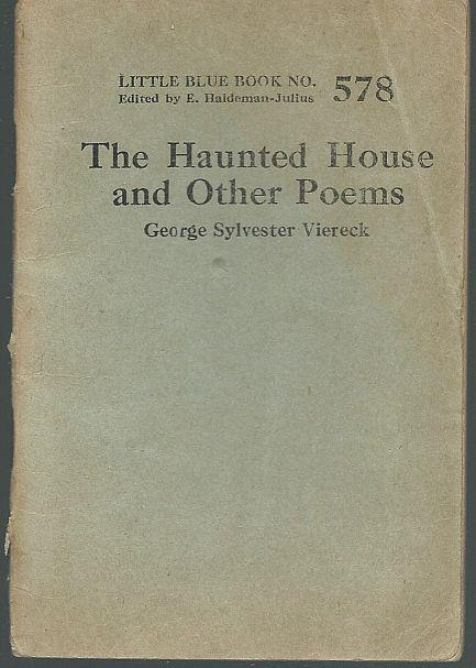 HAUNTED HOUSE AND OTHER POEMS, Viereck, George Sylvester