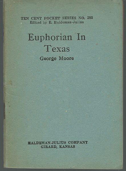 MOORE, GEORGE - Euphorian in Texas
