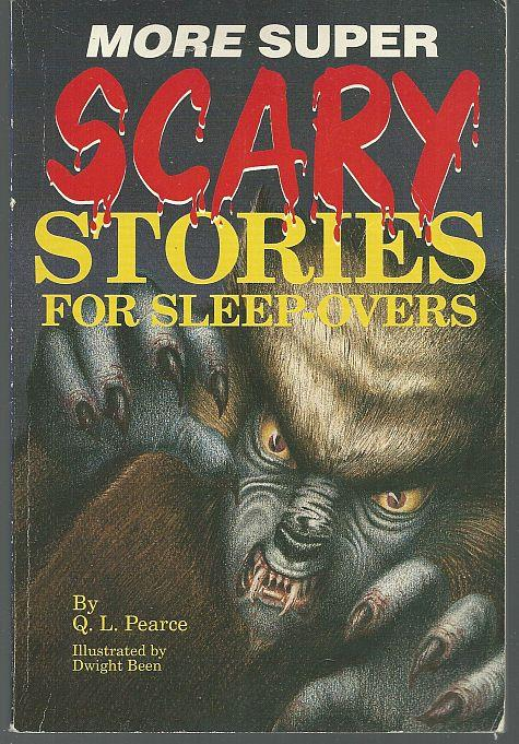 MORE SUPER SCARY STORIES FOR SLEEP OVERS, Pearce, Q. L.