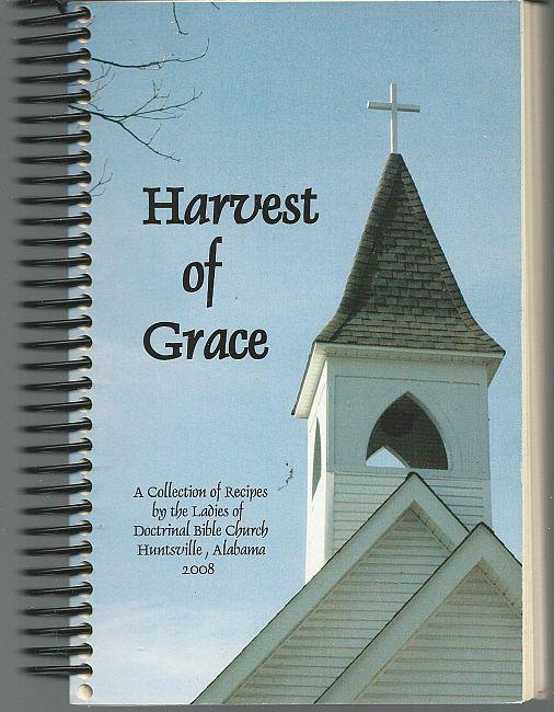 Image for HARVEST OF GRACE A Collection of Recipes by the Ladies of Doctrinal Bible Church Huntsville, Alabama