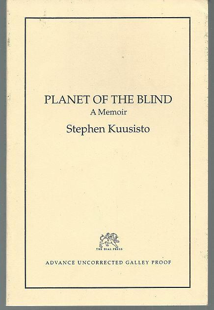 PLANET OF THE BLIND A Memoir, Kuusisto, Stephen