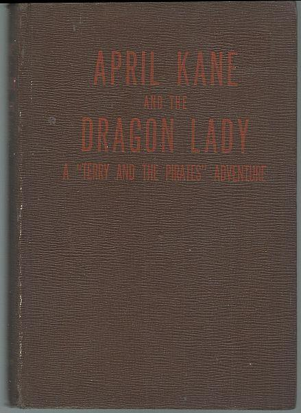 APRIL KANE AND THE DRAGON LADY, Caniff, Milton