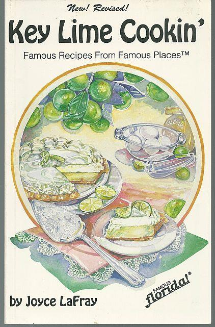 KEY LIME COOKIN' Famous Recipes from Famous Places, Young, Joyce Lafray
