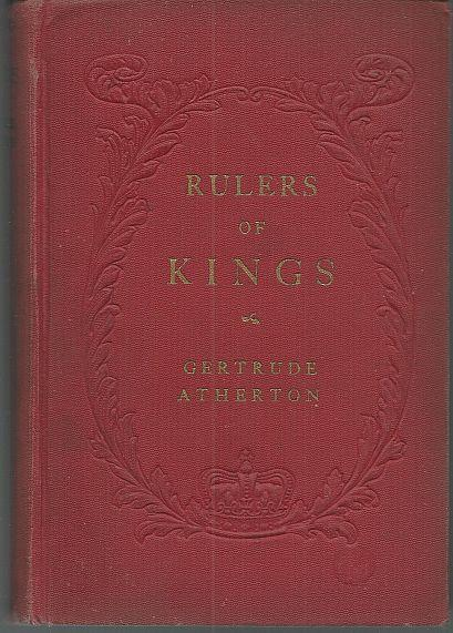RULERS OF KINGS A Novel, Atherton, Gertrude