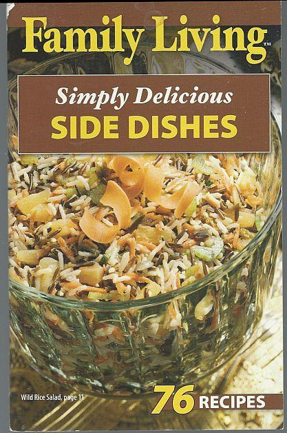 SIMPLY DELICIOUS SIDE DISHES 76 Recipes, Family Living