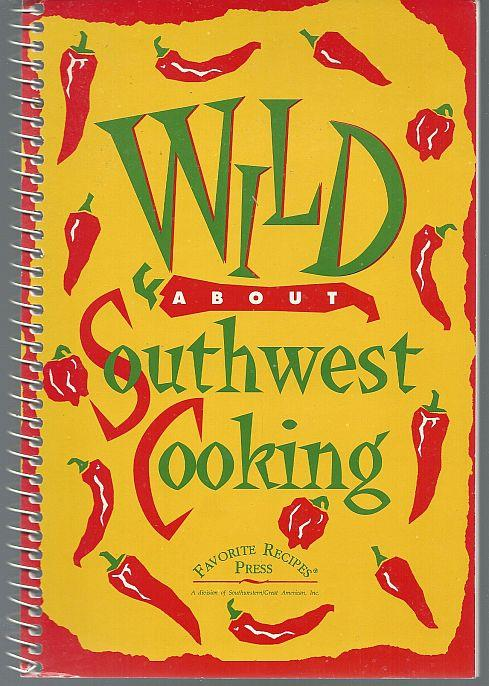Image for WILD ABOUT SOUTHWEST COOKING