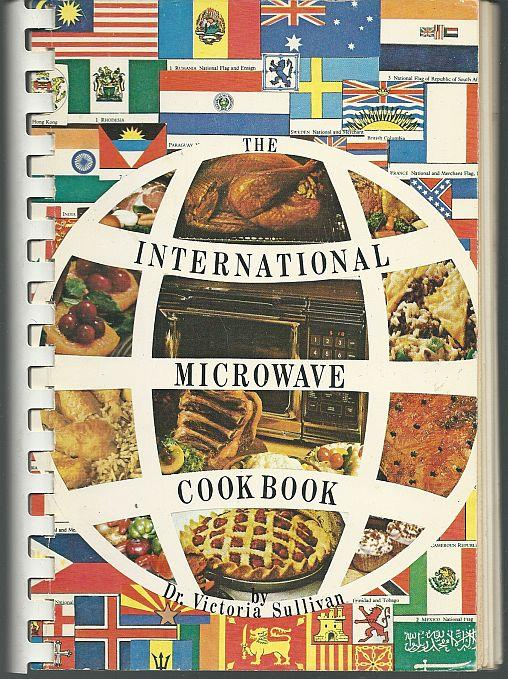 INTERNATIONAL MICROWAVE COOKBOOK, Sullivan, Dr. Victoria