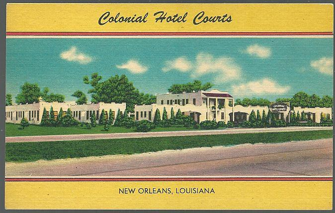 COLONIAL HOTEL COURTS, NEW ORLEANS, LOUISIANA, Postcard