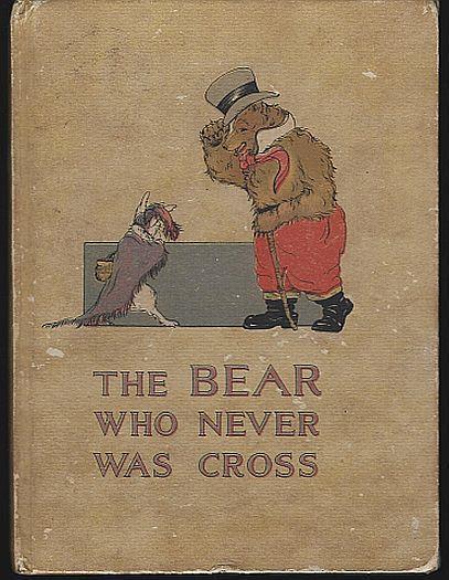 BEAR WHO NEVER WAS CROSS, Herr, Charlotte