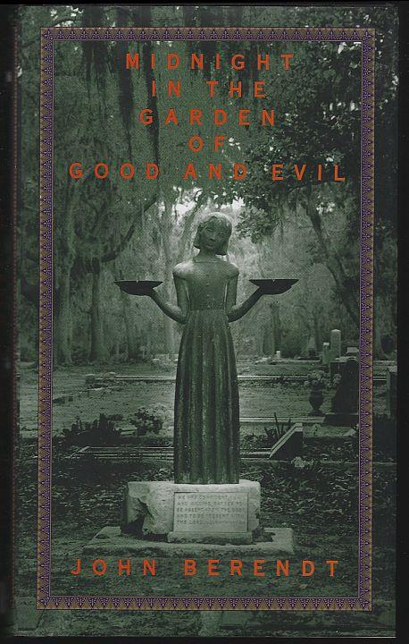 MIDNIGHT IN THE GARDEN OF GOOD AND EVIL A Savannah Story, Berendt, John