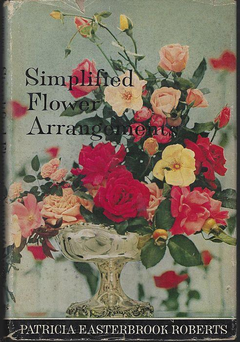 SIMPLIFIED FLOWER ARRANGEMENTS, Roberts, Patricia Easterbrook