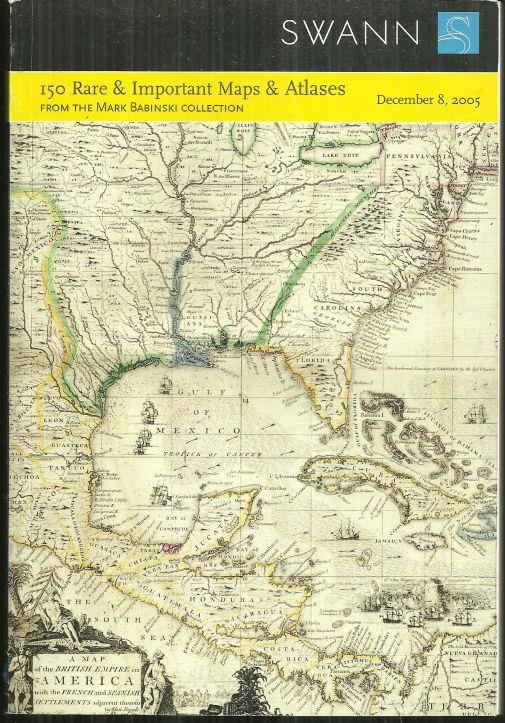 150 RARE AND IMPORTANT MAPS AND ATLASES, SALE 2060 DECEMBER 8, 2005, Swann Galleries