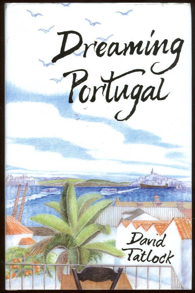 DREAMING PORTUGAL, Tatlock, David