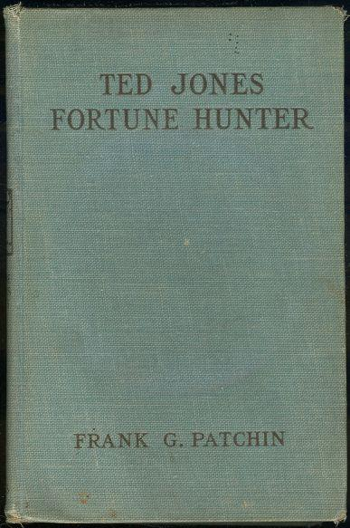 TED JONES, FORTUNE HUNTER OR THE ADVENTURES OF THE LUCKLESS THREE IN PEARL FISHING, Patchin, Frank Gee