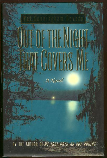 OUT OF THE NIGHT THAT COVERS ME, Devoto, Pat Cunningham