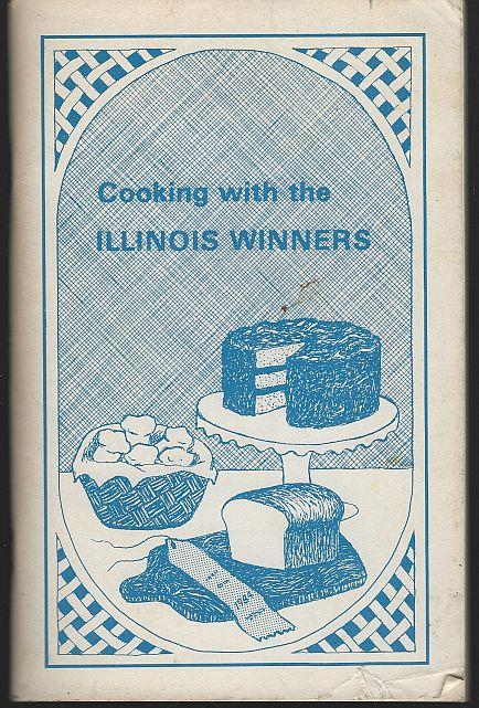 Image for COOKING WITH THE ILLINOIS WINNERS Culinary Arts and Bake-Off Cookbook
