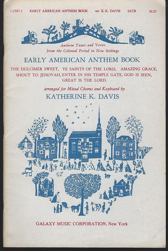 Image for EARLY AMERICAN ANTHEMS Anthem Tunes and Verses from the Colonial Period in New Settings