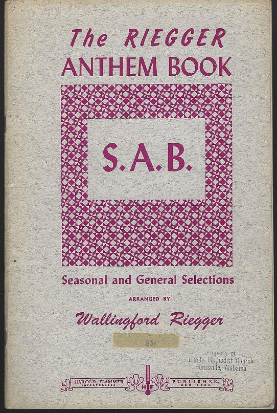 RIEGGER ANTHEM BOOK Seasonal and General Selections, Riegger, Wallingford