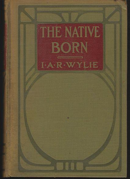 NATIVE BORN OR THE RAJAH'S PEOPLE, Wylie, I. A. R.