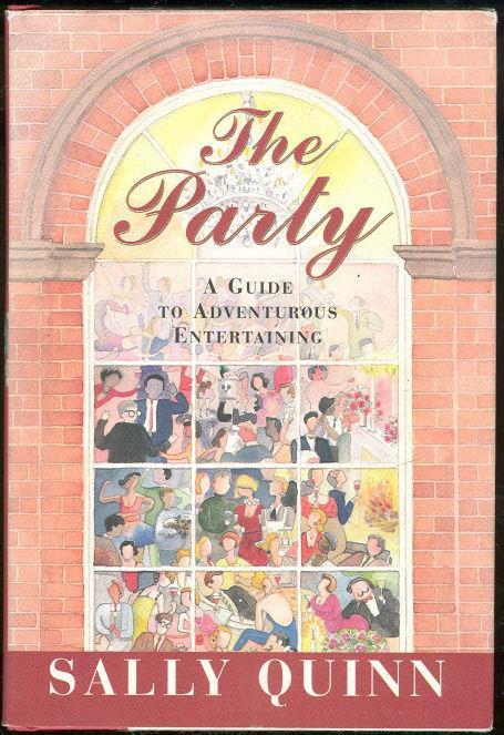 PARTY A Guide to Adventurous Entertaining, Quinn, Sally