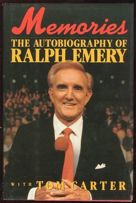 MEMORIES The Autobiography of Ralph Emery, Emery, Ralph