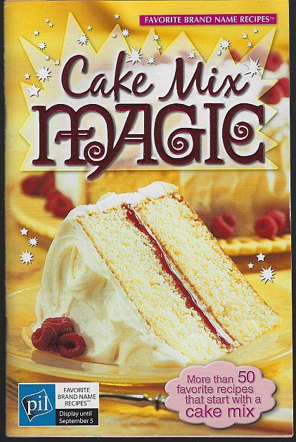 Image for CAKE MIX MAGIC More Than 50 Favorite Recipes That Start with a Cake Mix