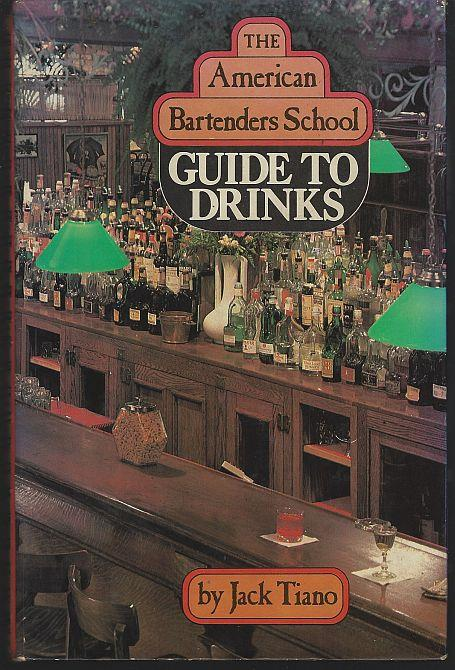 AMERICAN BARTENDER'S SCHOOL GUIDE TO DRINKS, Tiano, Jack