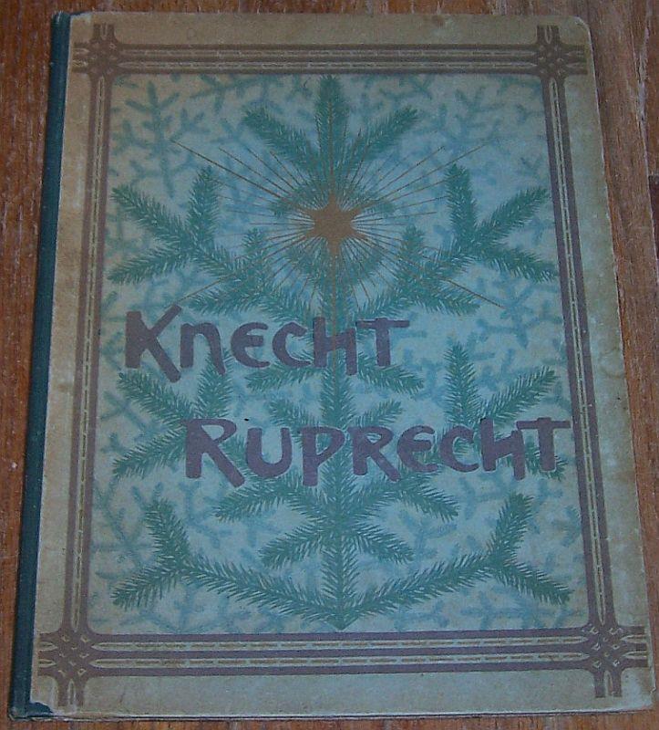 KNECHT RUPRECHT Illustriertes Jahrbuch Für Knaben Und Mädchen Band II, Brausewetter, Ernst editor