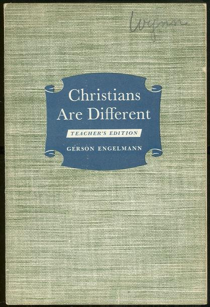 CHRISTIANS ARE DIFFERENT Teacher's Edition, Engelmann, Gerson