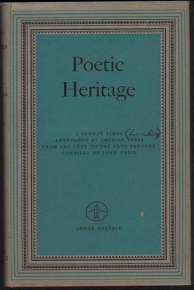 POETIC HERITAGE A Sunday Times Anthology of English Verse from the 16th to the 20th Century, Press, John editor