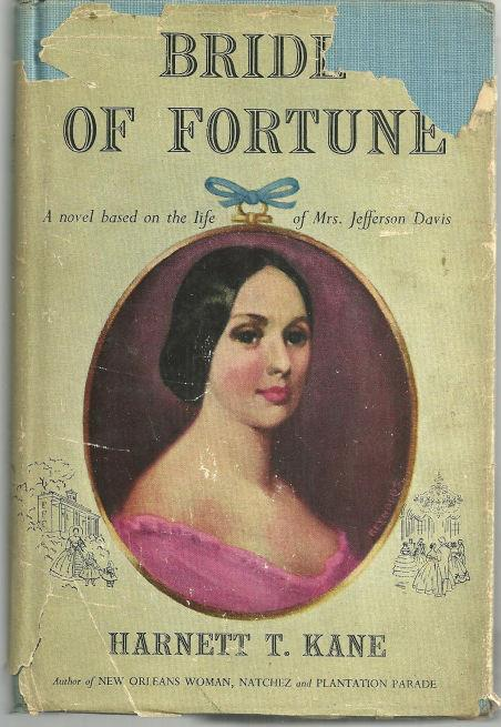 BRIDE OF FORTUNE A Novel Based on the Life of Mrs. Jefferson Davis, Kane, Harnett