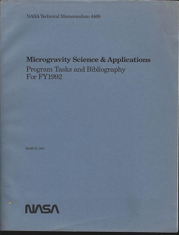 MICROGRAVITY SCIENCE AND APPLICATIONS Program Tasks and Bibliography for FY1992 March 1993, Nasa