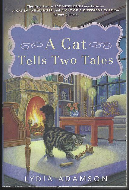 CAT TELLS TWO TALES A Cat in a Manger and a Cat of a Different Color, Adamson, Lydia
