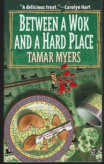 BETWEEN A WOK AND A HARD PLACE, Myers, Tamar