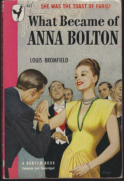 WHAT BECAME OF ANNA BOLTON, Bromfield, Louis