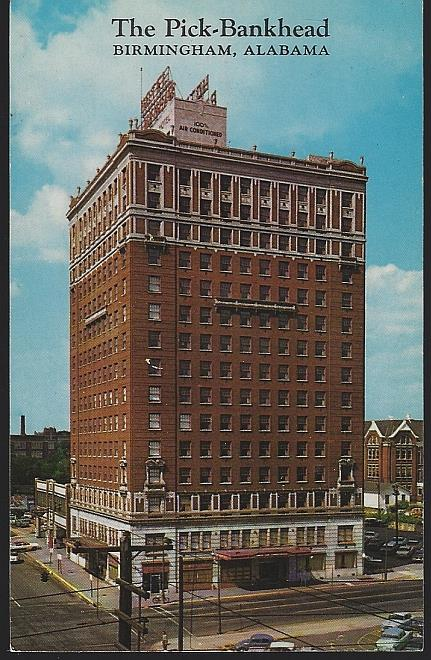 PICK-BANKHEAD HOTEL, BIRMINGHAM, ALABAMA, Postcard