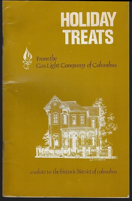 HOLIDAY TREATS A Salute to the Historic District of Columbus, Gas Light Company Of Columbus