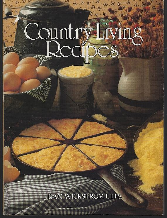 COUNTRY LIVING RECIPES, Liles, Jean Wickstrom