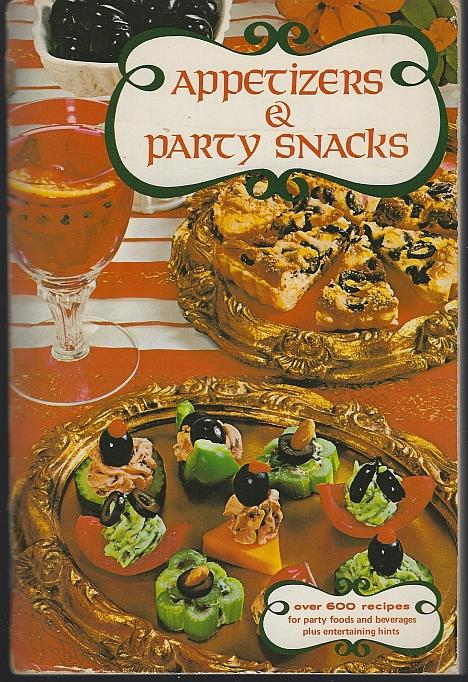 Image for APPETIZERS & PARTY SNACKS Over 600 Recipes for Party Foods and Beverages Plus Entertaining Hints