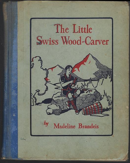 LITTLE SWISS WOOD CARVER, Brandeis, Madeline