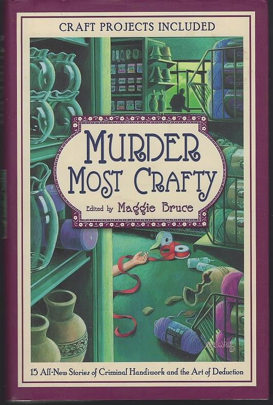 MURDER MOST CRAFTY, Bruce, Maggie edited