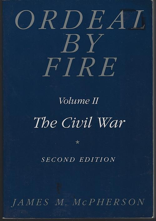 ORDEAL BY FIRE Volume II the Civil War, McPherson, James