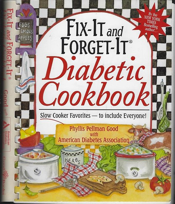 FIX-IT AND FORGET-IT DIABETIC COOKBOOK Slow-Cooker Favorites to Include Everyone, Good, Phyllis Pellman